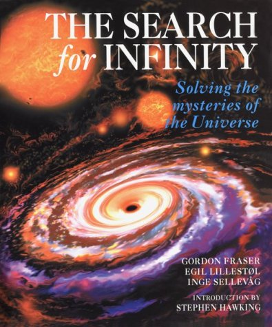 The Search for Infinity: Solving the Mysteries of the Universe 9780816032501