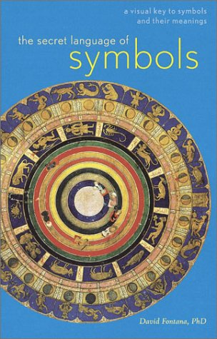 The Secret Language of Symbols: A Visual Key to Symbols and Their Meanings 9780811838214