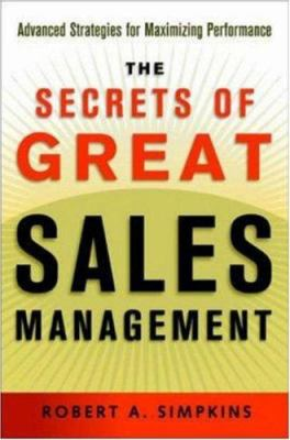 The Secrets of Great Sales Management: Advanced Strategies for Maximizing Performance 9780814472385