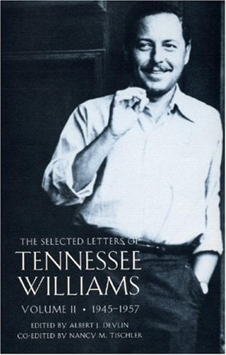 The Selected Letters of Tennessee Williams Volume II: 1945-1957 9780811217224