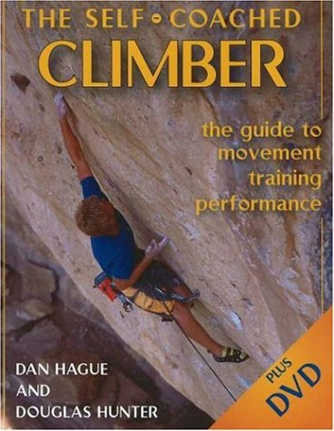 The Self-Coached Climber: The Guide to Movement, Training, Performance [With DVD] 9780811733397