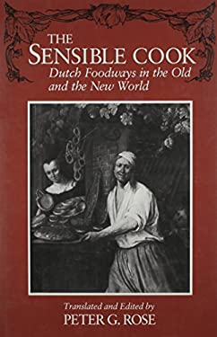 The Sensible Cook: Dutch Foodways in the Old and the New World 9780815602415