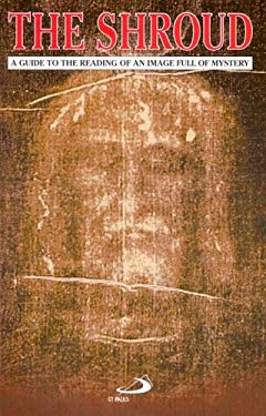 The Shroud of Turin: A Guide to the Reading of an Image Full of Mystery 9780818908170