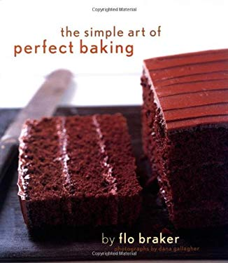 The Simple Art of Perfect Baking 9780811841092