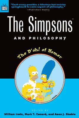 The Simpsons and Philosophy: The D'Oh! of Homer 9780812694338