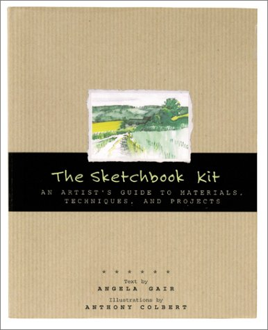 The Sketchbook Kit: An Artist's Guide to Techniques, Materials, and Projects 9780811831499