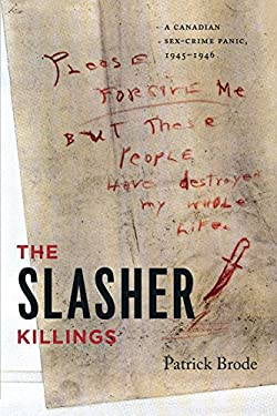 The Slasher Killings: A Canadian Sex-Crime Panic, 1945-1946 9780814334485