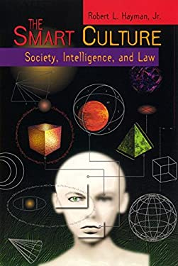The Smart Culture: Society, Intelligence, and Law 9780814735336