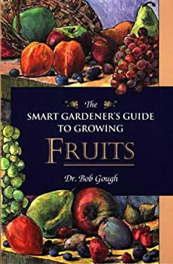 Smart Gardeners Guide to Fruits 9780811729253