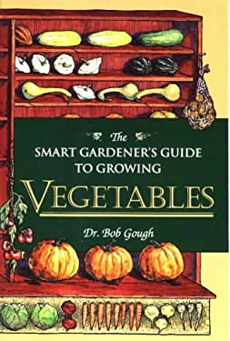 Smart Gardener's Guide to Vegetables 9780811730877