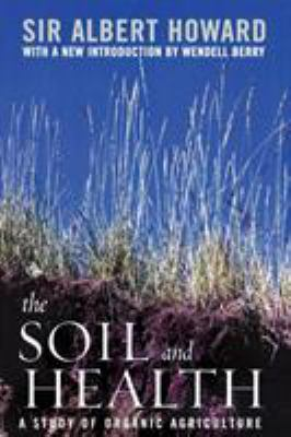 The Soil and Health: A Study of Organic Agriculture 9780813191713