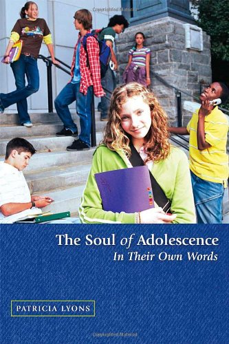 The Soul of Adolescence: In Their Own Words 9780819223753