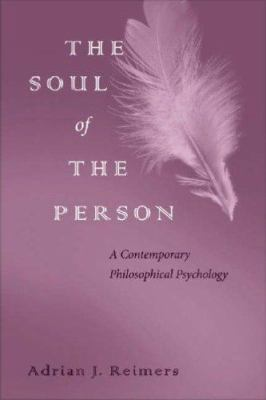 The Soul of the Person: A Contemporary Philosophical Psychology 9780813214535