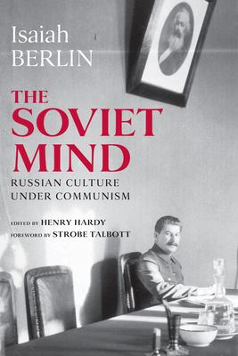 The Soviet Mind: Russian Culture Under Communism 9780815709046