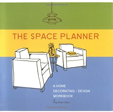 The Space Planner: A Home Decorating Design Workbook [With Stickers] 9780811852906