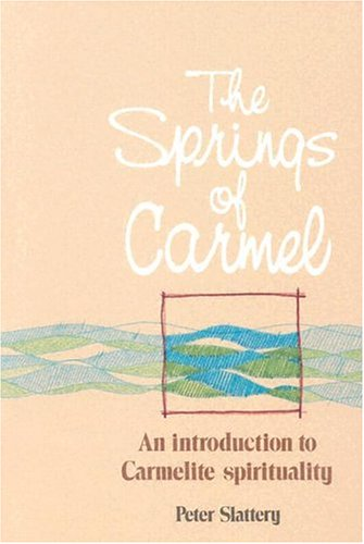 The Springs of Carmel: An Introduction to Carmelite Spirituality 9780818906046