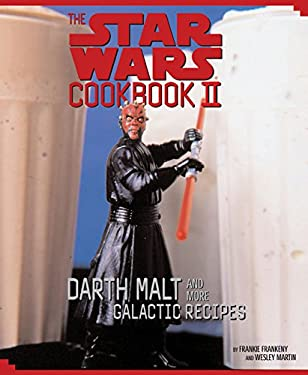 The Star Wars Cookbook II: Darth Malt and More Galactic Recipes [With Plastic Darth Maul Stencil] 9780811828031