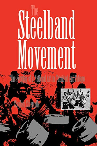The Steelband Movement: The Forging of a National Art in Trinidad and Tobago 9780812215656