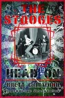 The Stooges: Head On: A Journey Through the Michigan Underground 9780814334843