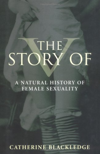 The Story of V: A Natural History of Female Sexuality 9780813534558