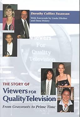 The Story of Viewers for Quality Television: From Grassroots to Prime Time 9780815606499