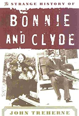 The Strange History of Bonnie and Clyde 9780815411062