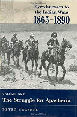 Eyewitnesses to the Indian Wars, 1865-1890: Vol.1 9780811705721