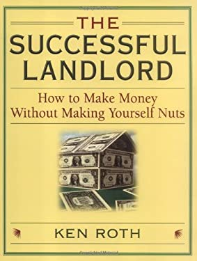 The Successful Landlord: How to Make Money Without Making Yourself Nuts 9780814472286