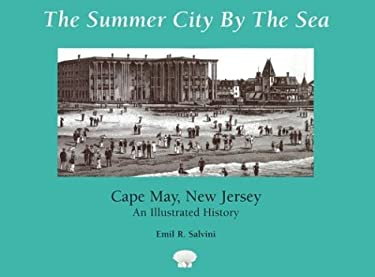 The Summer City by the Sea: Cape May, New Jersey--An Illustrated History 9780813522616