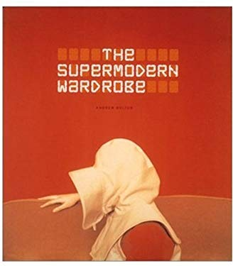 The Supermodern Wardrobe 9780810965874