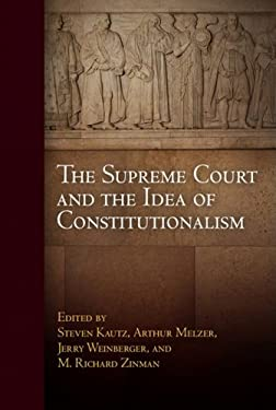 The Supreme Court and the Idea of Constitutionalism 9780812241662