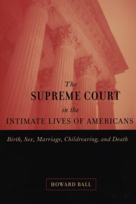 The Supreme Court in the Intimate Lives of Americans 9780814798638