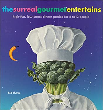 The Surreal Gourmet Entertains: High-Fun, Low-Stress Dinner Parties for 6 to 12 People 9780811808040