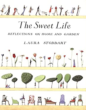 The Sweet Life: Reflections on Home and Garden 9780811830140