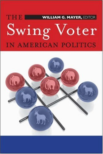 The Swing Voter in American Politics 9780815755319