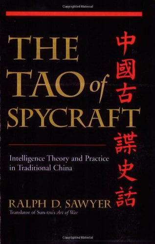 The Tao of Spycraft: Intelligence Theory and Practice in Traditional China 9780813342405