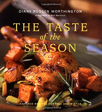 The Taste of the Season: Inspired Recipes for Fall and Winter 9780811837927