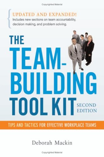 The Team-Building Tool Kit: Tips and Tactics for Effective Workplace Teams 9780814474396