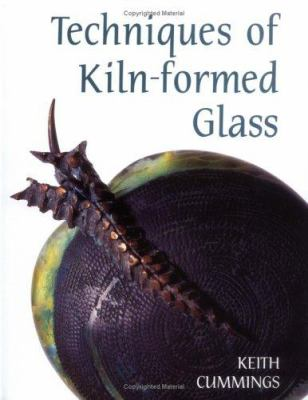The Techniques of Kiln-Formed Glass 9780812234022