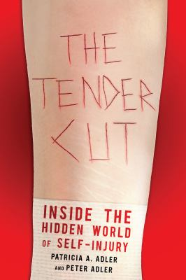The Tender Cut: Inside the Hidden World of Self-Injury 9780814705070