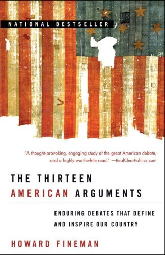 The Thirteen American Arguments: Enduring Debates That Define and Inspire Our Country 9780812976359