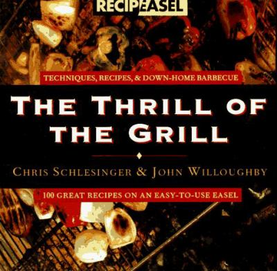 The Thrill of the Grill 9780811816724