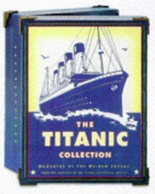 The Titanic Collection: Mementos of the Maiden Voyage 9780811820523