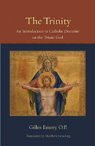 The Trinity: An Introduction to Catholic Doctrine on the Triune God 9780813218649