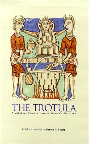 The Trotula: A Medieval Compendium of Women's Medicine 9780812235890