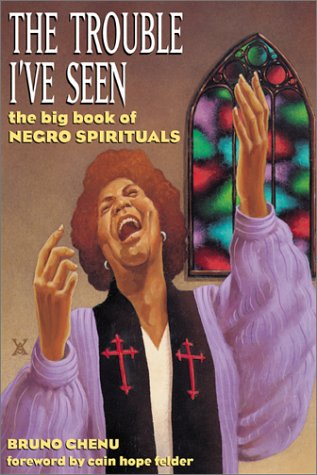 The Trouble I've Seen: The Big Book of Negro Spirituals 9780817014483