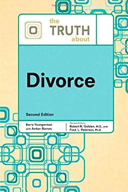 The Truth about Divorce (Truth about (Facts on File)) Barry Youngerman, Amber Barnes and Robert N. Golden