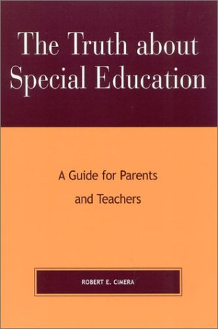 The Truth about Special Education: A Guide for Parents and Teachers 9780810844858