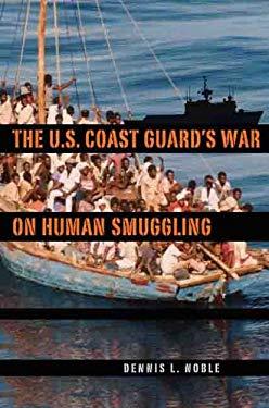 The U.S. Coast Guard's War on Human Smuggling 9780813036069