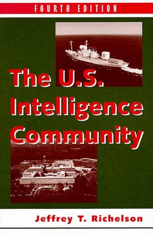 The U.S. Intelligence Community 4e: Fourth Edition